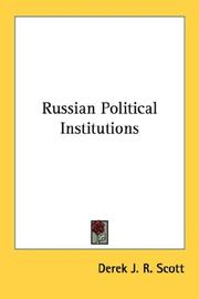 Russian political institutions by Derek J. R. Scott