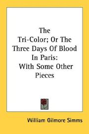 The tri-color, or, The Three days of blood, in Paris by William Gilmore Simms