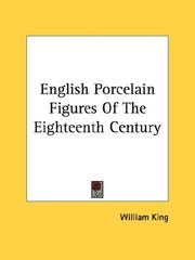 English porcelain figures of the eighteenth century by William King