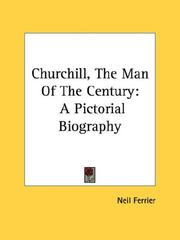 Churchill, the man of the century by Neil Ferrier