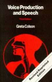 Voice production and speech by Greta Colson