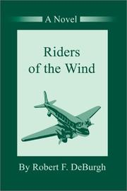 Riders of the Wind by Robert F. Deburgh