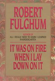 Cover of: It was on fire when I lay down on it by Robert Fulghum