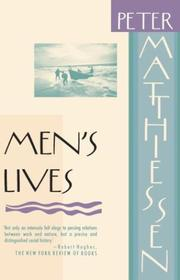 Men's lives by Peter Matthiessen, Peter Matthiessen