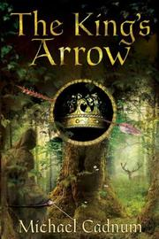 The King's Arrow by Michael Cadnum