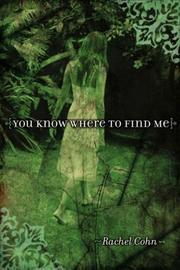 Cover of: You Know Where to Find Me by Rachel Cohn