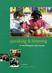 Speaking and listening in multilingual classrooms by Viv Edwards