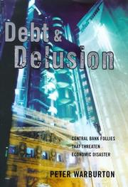 Debt and Delusion by Peter Warburton