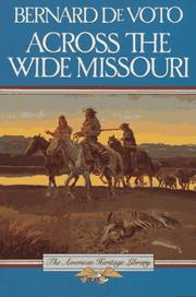 Across the wide Missouri by Bernard Augustine De Voto