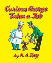 Curious George Takes a Job by H. A. Rey