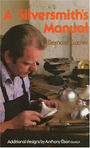A silversmith's manual by Bernard Cuzner