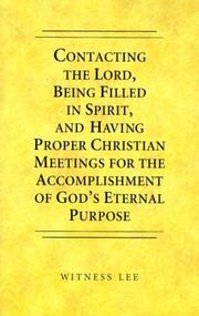 Contacting the Lord, Being Filled in Spirit, and Having Proper Christian Meetings for the Accomplishment of God's Eternal Purpose PDF