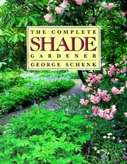 The complete shade gardener by George Schenk