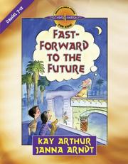 Fast-forward to the future by Kay Arthur