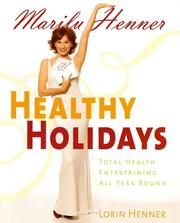 Healthy Holidays by Marilu Henner