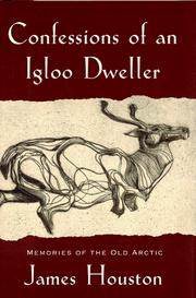Confessions of an Igloo Dweller by James A. Houston
