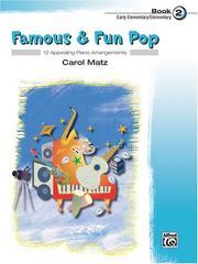 Famous & Fun Pop, Book 2 (Early Elementary/Elementary): 12 Appealing Piano Arrangements (Famous & Fun) PDF