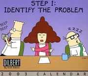 Identify The Problem http://openlibrary.org/works/OL15111314W/Step_1_Identify_the_Problem_Dilbert_2003_Block_Calendar