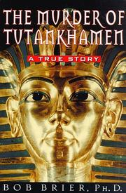 The murder of Tutankhamen by Bob Brier
