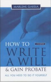 How to write a will and gain probate by Marlene Garsia