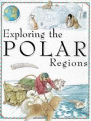 Exploring the Polar Regions (Voyages of Discovery)
