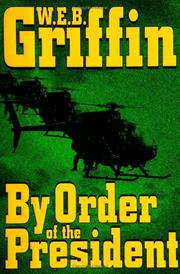 Cover of: By order of the President by William E. Butterworth (W.E.B.) Griffin