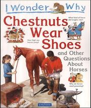 I Wonder Why Chestnuts Wear Shoes and Other Questions About Horses (I Wonder Why) PDF
