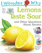 I Wonder Why Lemons Taste Sour and Other Questions about Senses (I Wonder Why) PDF