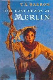 Lost Years of Merlin by T. A. Barron