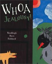 Whoa, jealousy by Woodleigh Hubbard