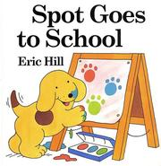 Spot goes to school by Hill, Eric