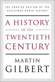 A History of the Twentieth Century by Martin Gilbert
