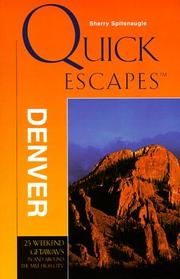 Quick Escapes Denver by Sherry Spitsnaugle
