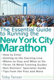 The Essential Guide to Running the New York City Marathon by Toby Tanser