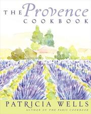 The Provence Cookbook by Patricia Wells