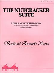 The Nutcracker Suite by Peter Ilich Tchaikovsky