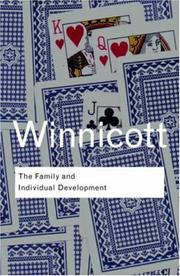 The family and individual development by D. W. Winnicott