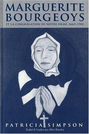 Marguerite Bourgeoys and the Congregation of Notre-Dame, 1665-1700 by Patricia Simpson