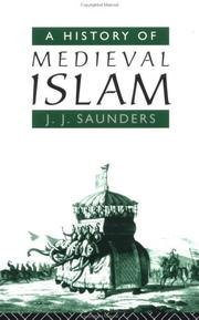 A history of medieval Islam by J. J. Saunders