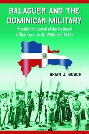 Balaguer and the Dominican Military by Brian J. Bosch