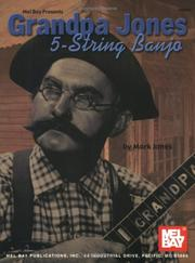 Cover of: Mel Bay Grandpa Jones 5-String Banjo by Mark Jones