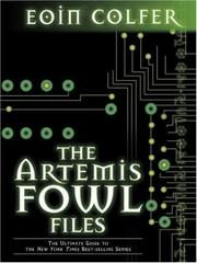 Artemis Fowl Files, The by Eoin Colfer