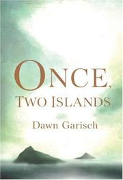 Once, two islands by Dawn Garisch