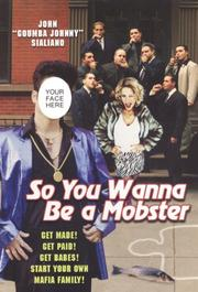 So you wanna be a mobster by John Sialiano