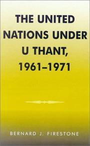 The United Nations under U Thant, 1961-1971 by Bernard J. Firestone