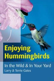 Cover of: Enjoying hummingbirds by Larry Gates