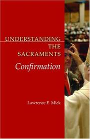 Understanding the sacraments by Lawrence E. Mick