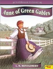 Cover of: Anne of Green Gables (Troll Illustrated Classics) by L. M. Montgomery