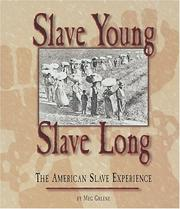 Cover of: Slave young, slave long by Meg Greene