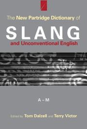 Cover of: The New Partridge Dictionary of Slang and Unconventional English (Dictionary of Slang and Unconvetional English) by Tom Dalzell, Terry Victor